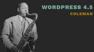 WordPress-4.5-Coleman-Ahmad-Awais-WP-Dev