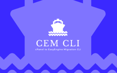 Introducing CEM CLI | Move From cPanel to EasyEngine With Ease