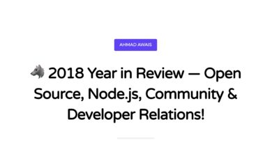 🐺 2018 Year in Review — Open Source, Node.js, Community & Developer Relations!