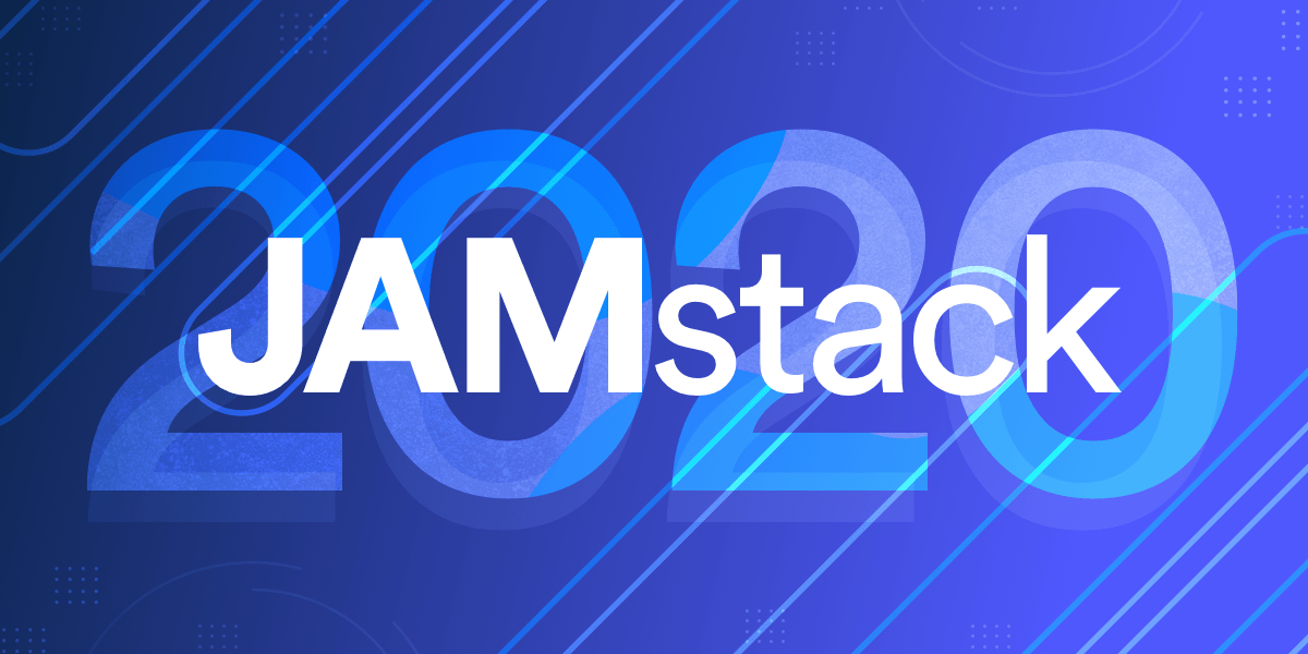 JAMstack 2020