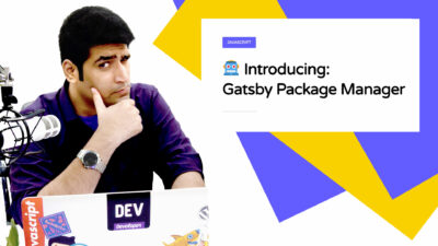Introducing:<br /> Gatsby Package Manager