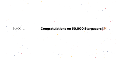 Congratulations Next.js on 50,000 Stargazers